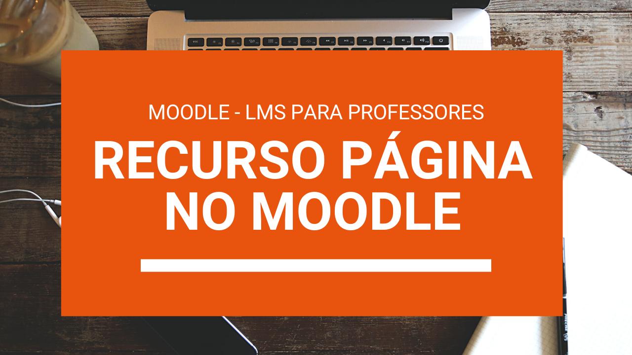 Recurso Página no Moodle – LMS