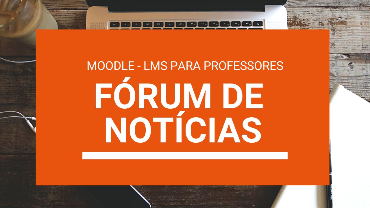 Fórum de Notícias no Moodle – LMS